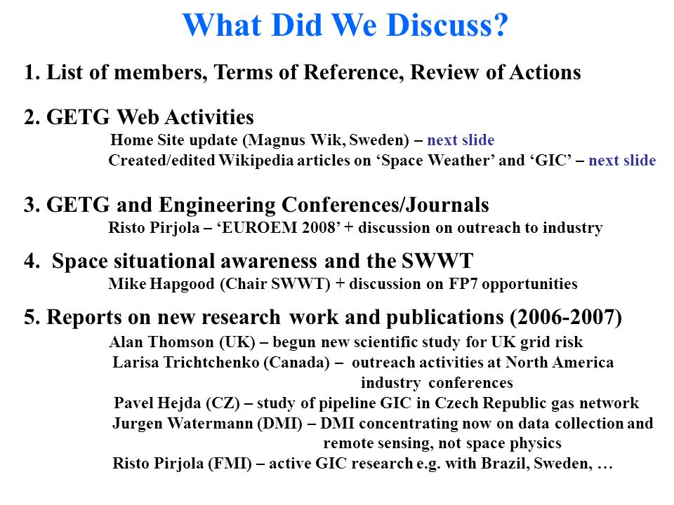 What Did We Discuss. 1. List of members, Terms of Reference, Review of Actions 2.