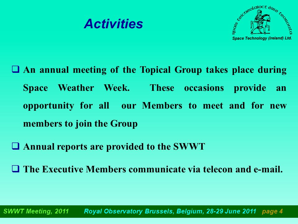 Activities An annual meeting of the Topical Group takes place during Space Weather Week.