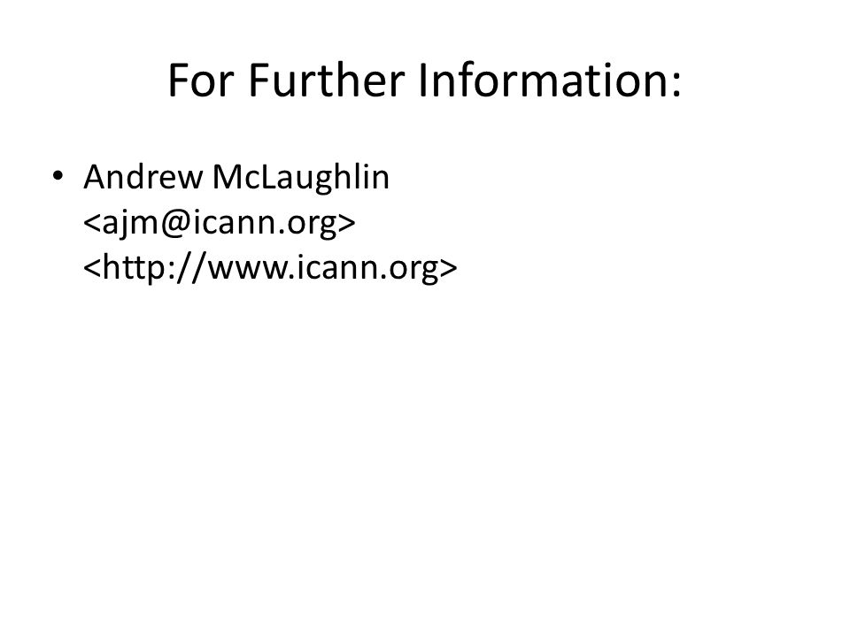 For Further Information: Andrew McLaughlin
