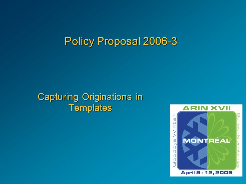 Policy Proposal 2006-3 Capturing Originations in Templates