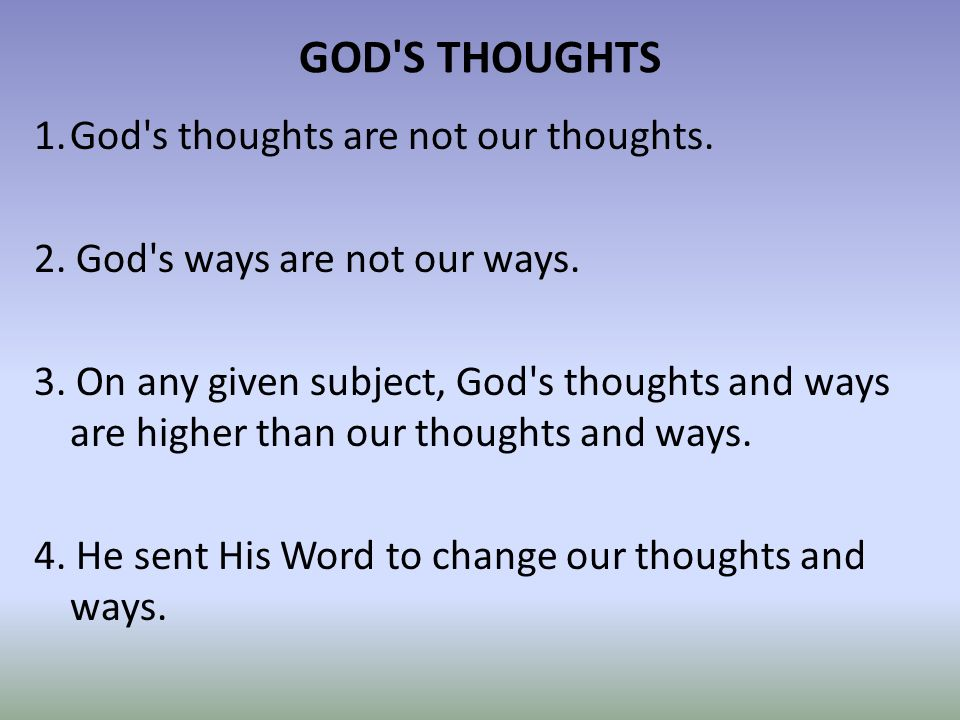 GOD S THOUGHTS 1.God s thoughts are not our thoughts.
