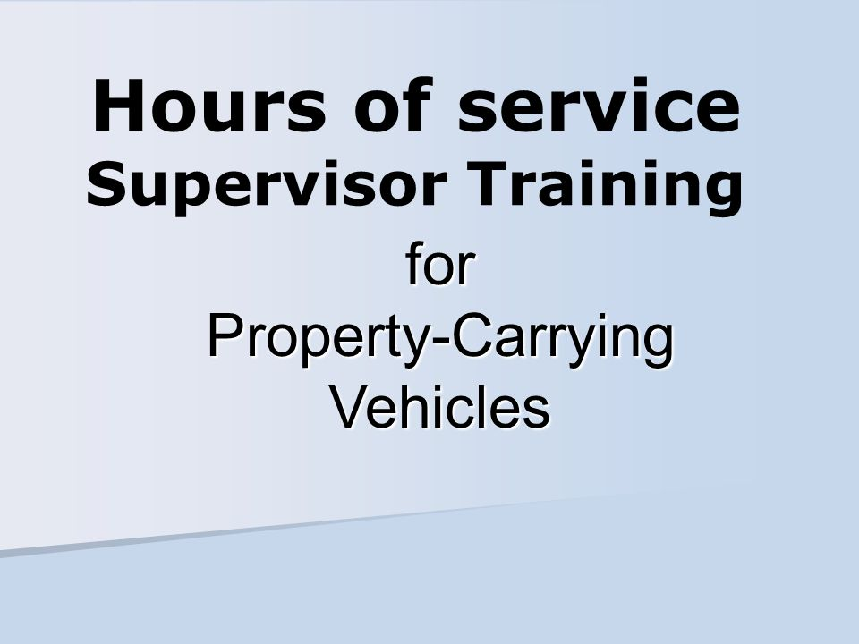 Hours of service Supervisor Training for Property-Carrying Vehicles