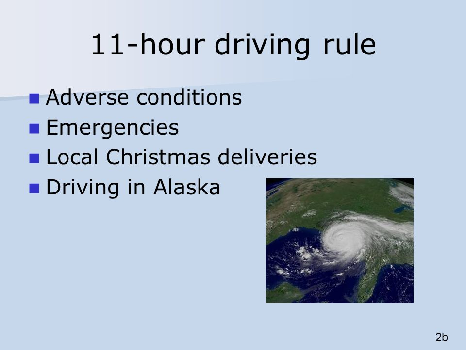 11-hour driving rule Adverse conditions Emergencies Local Christmas deliveries Driving in Alaska 2b