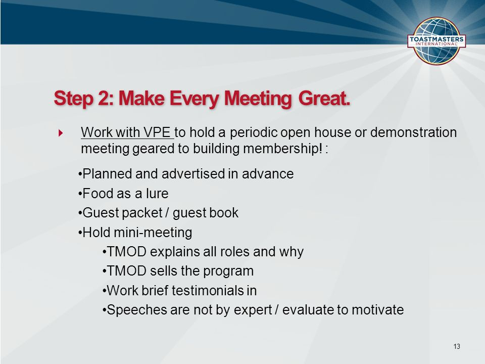 Work with VPE to hold a periodic open house or demonstration meeting geared to building membership.