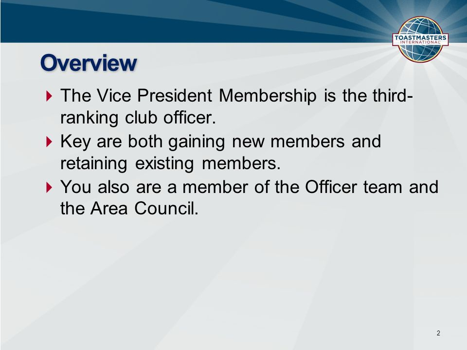 The Vice President Membership is the third- ranking club officer.