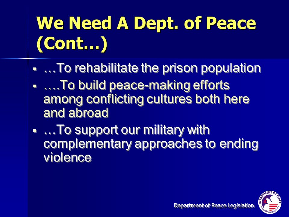 Department of Peace Legislation We Need A Dept.
