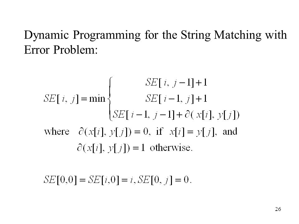26 Dynamic Programming for the String Matching with Error Problem:
