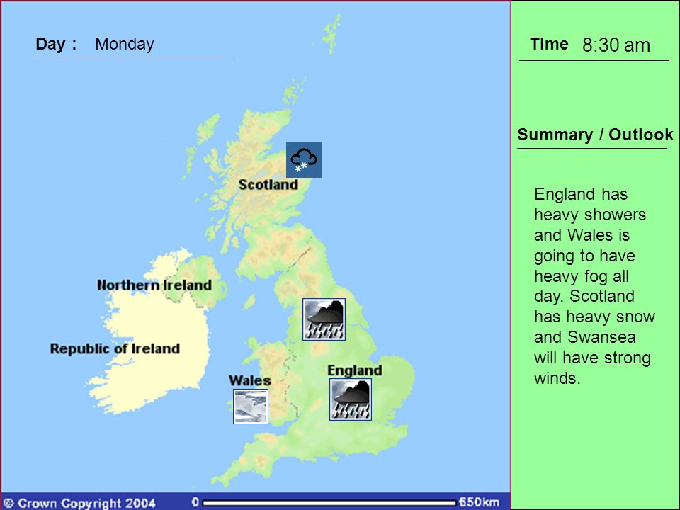 Time Summary / Outlook Day :Monday 8:30 am England has heavy showers and Wales is going to have heavy fog all day.