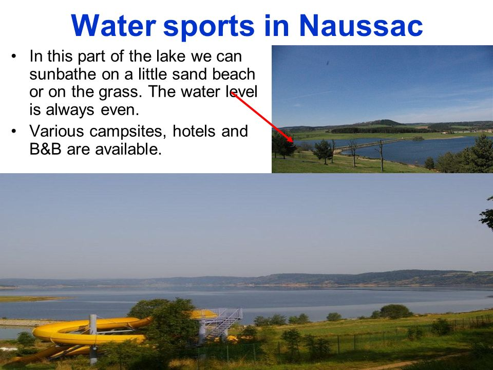 Water sports in Naussac In this part of the lake we can sunbathe on a little sand beach or on the grass.