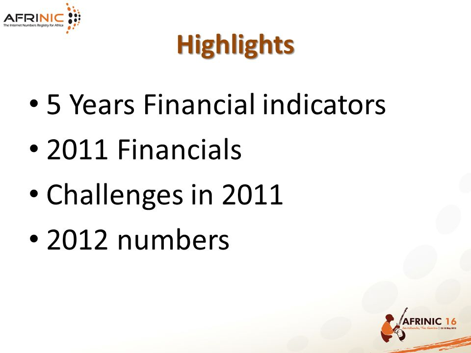 5 Years Financial indicators 2011 Financials Challenges in 2011 2012 numbers Highlights
