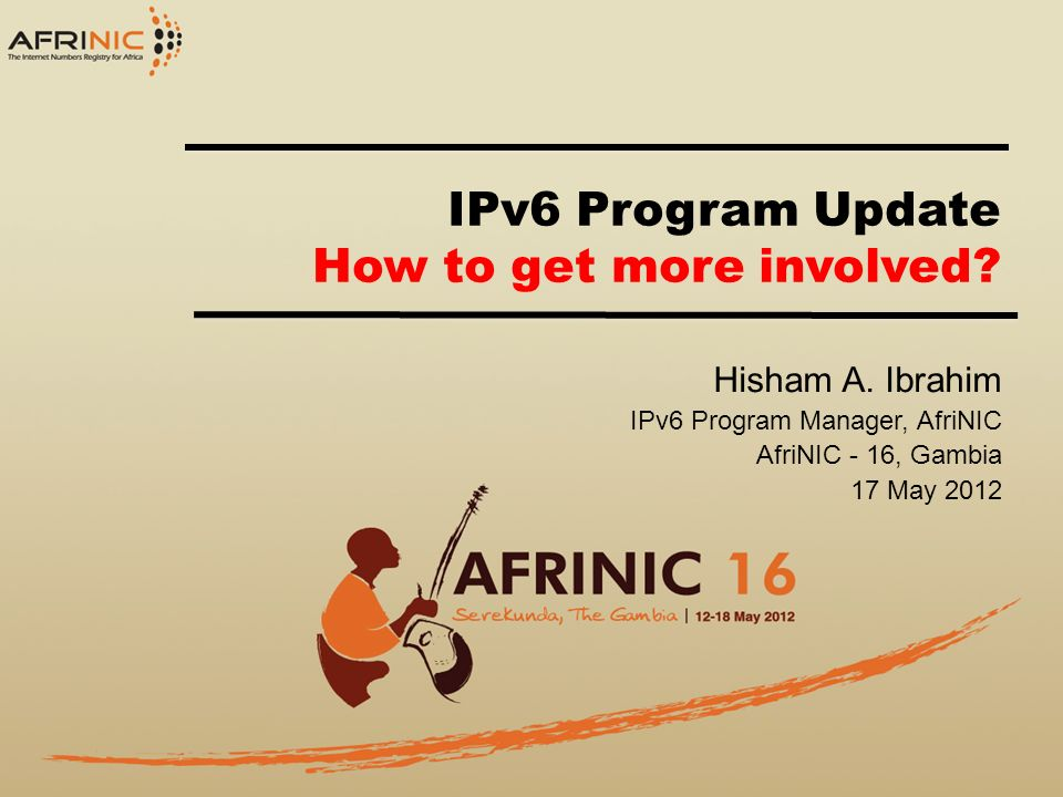 IPv6 Program Update How to get more involved. Hisham A.