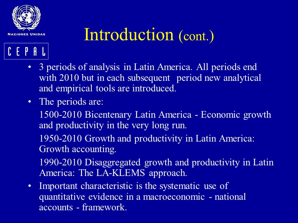 Introduction ( cont. ) 3 periods of analysis in Latin America.