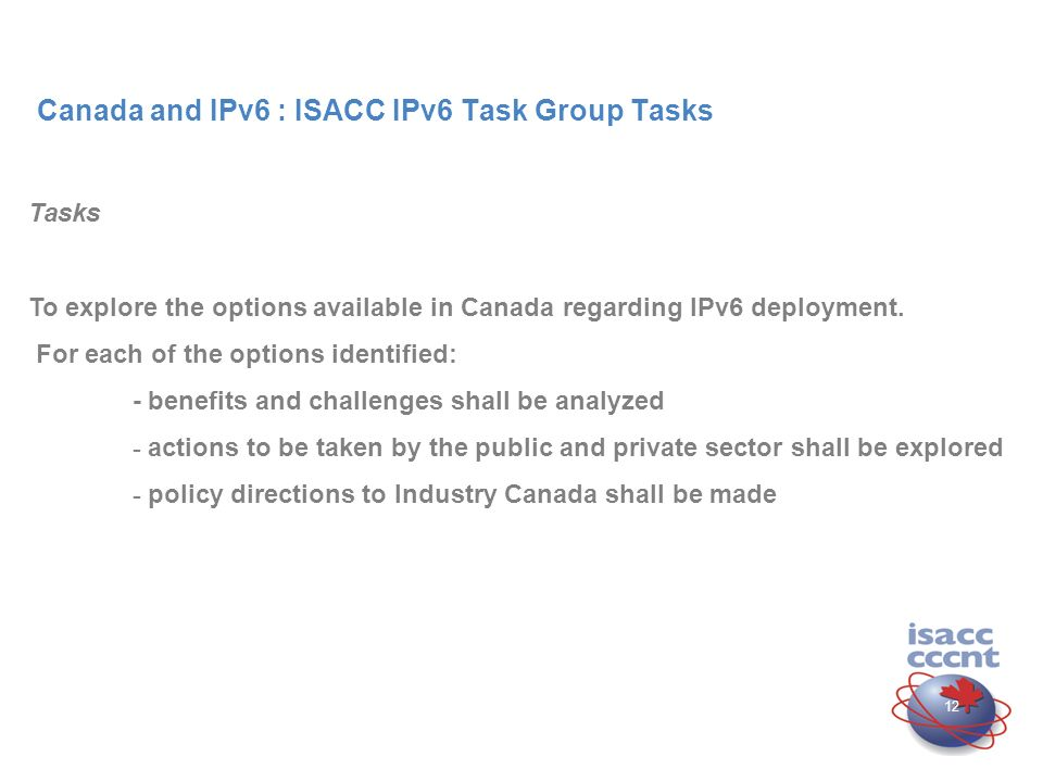 11 Canada and IPv6 : ISACC IPv6 Task Group Terms of reference At ISACCs 40 th Plenary, Ms.