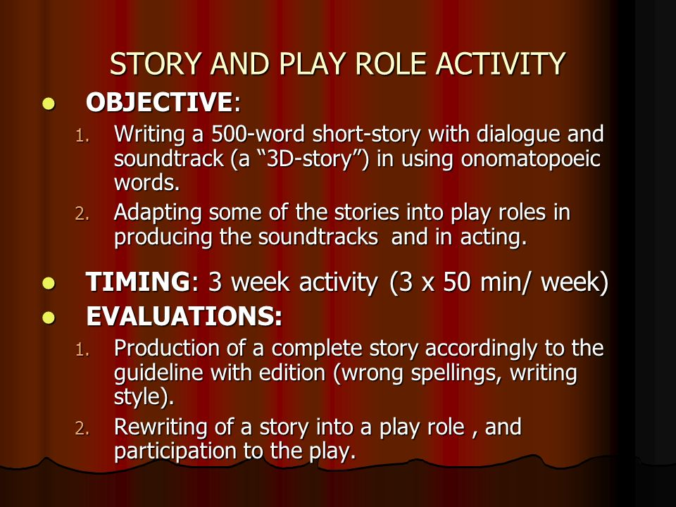STORY AND PLAY ROLE ACTIVITY OBJECTIVE: OBJECTIVE: 1.