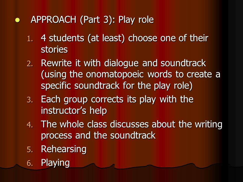 APPROACH (Part 3): Play role APPROACH (Part 3): Play role 1.