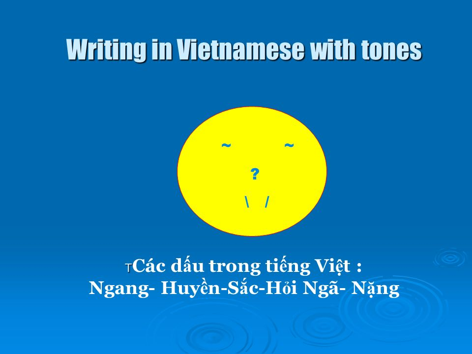 Writing in Vietnamese with tones ~ ~ .