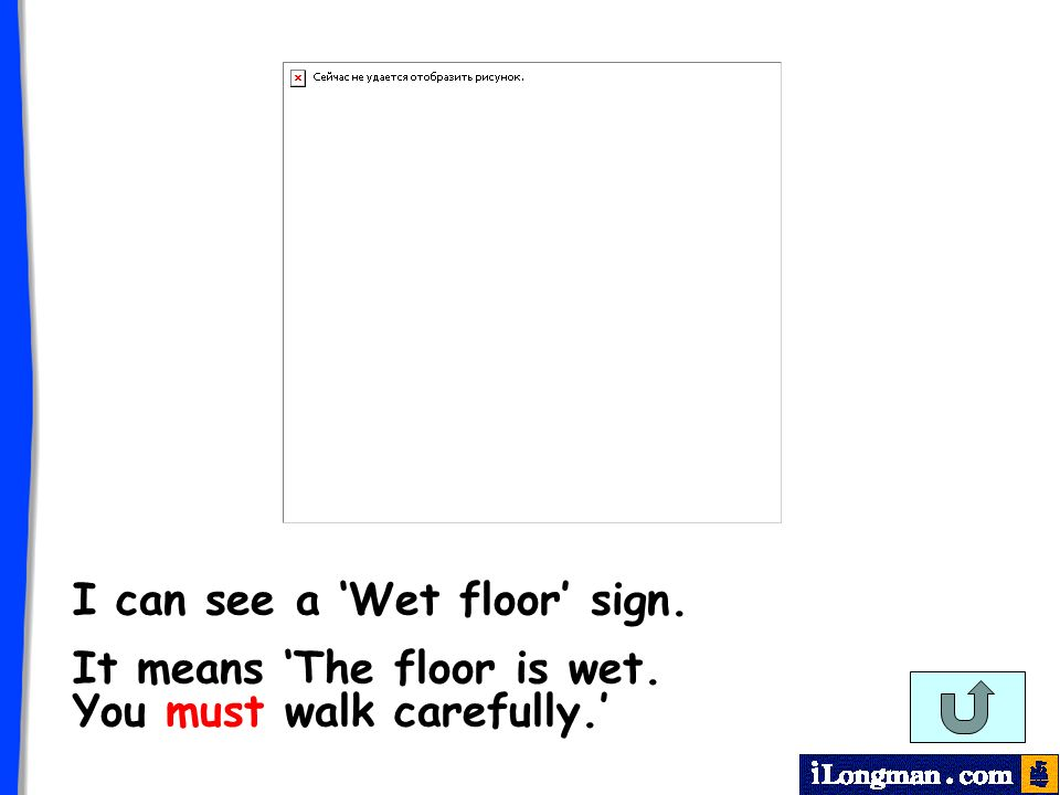 I can see a Wet floor sign. It means The floor is wet. You must walk carefully.