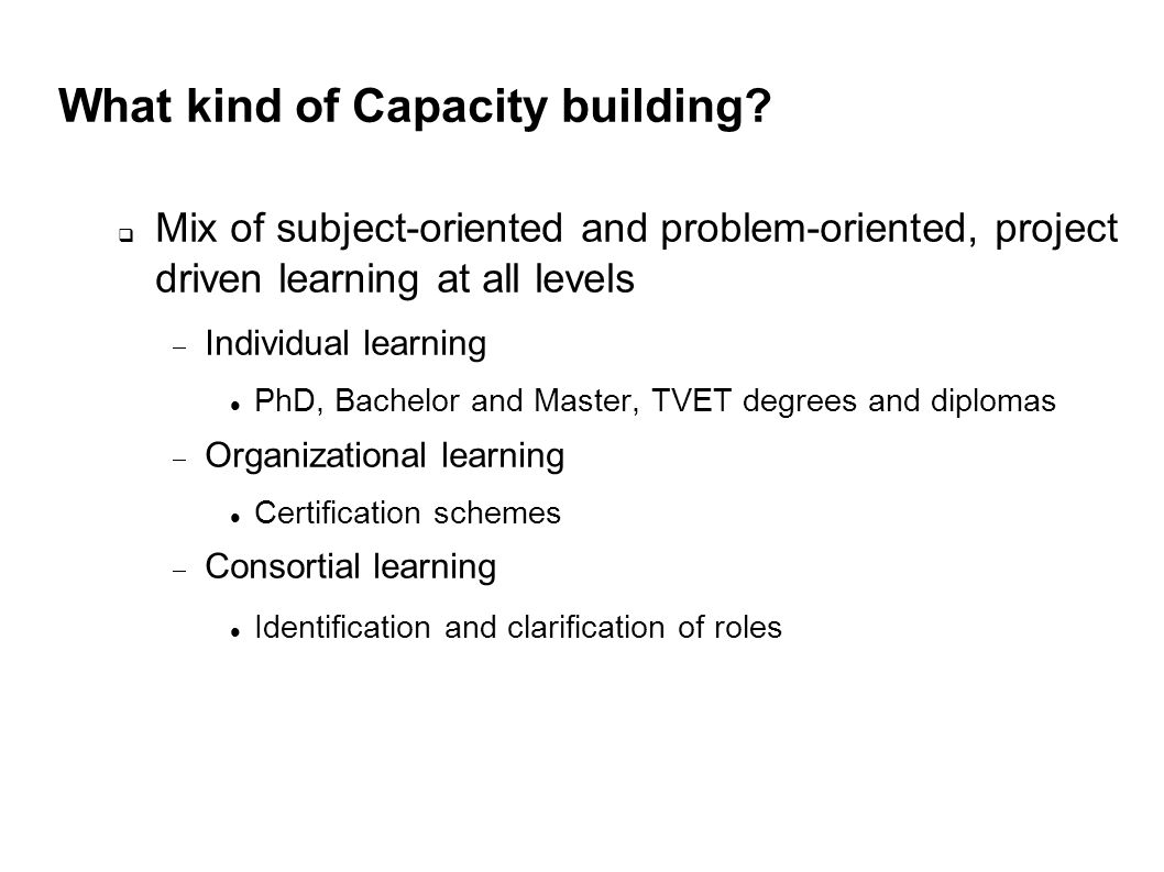 What kind of Capacity building.