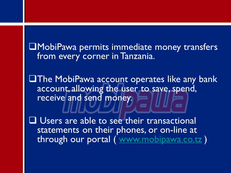 MobiPawa permits immediate money transfers from every corner in Tanzania.