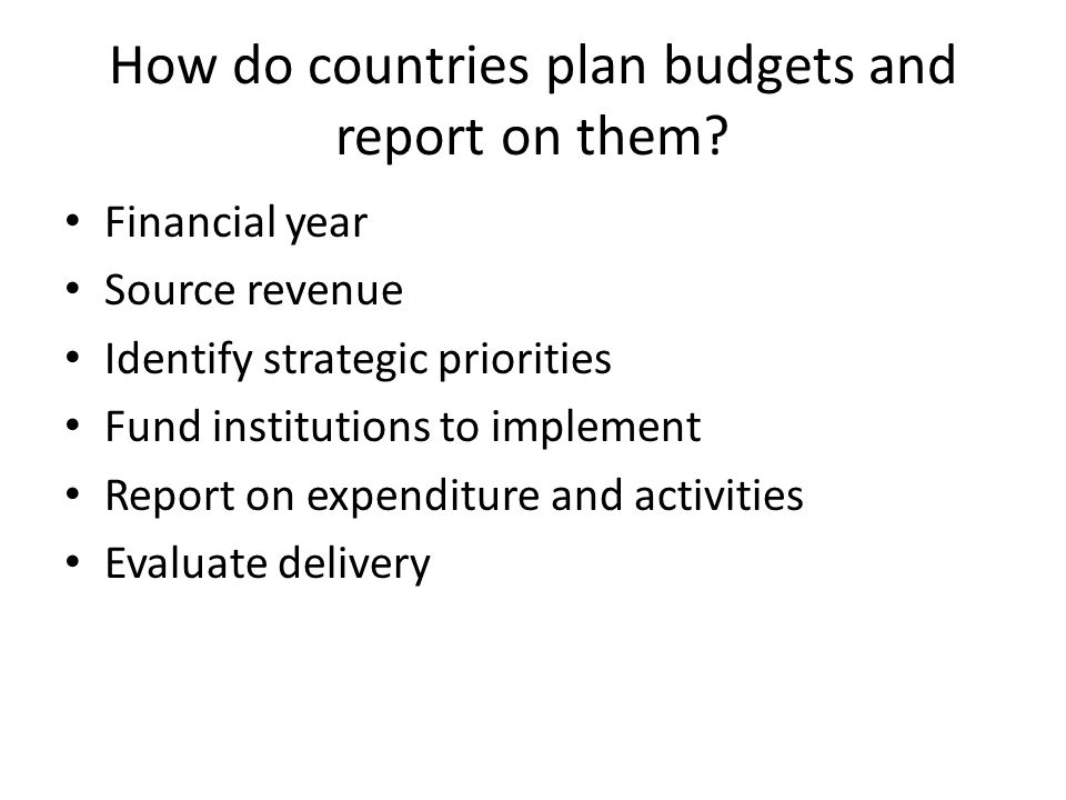 How do countries plan budgets and report on them.
