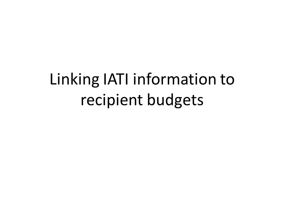 Linking IATI information to recipient budgets
