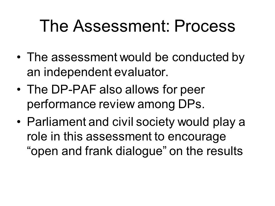The Assessment: Process The assessment would be conducted by an independent evaluator.