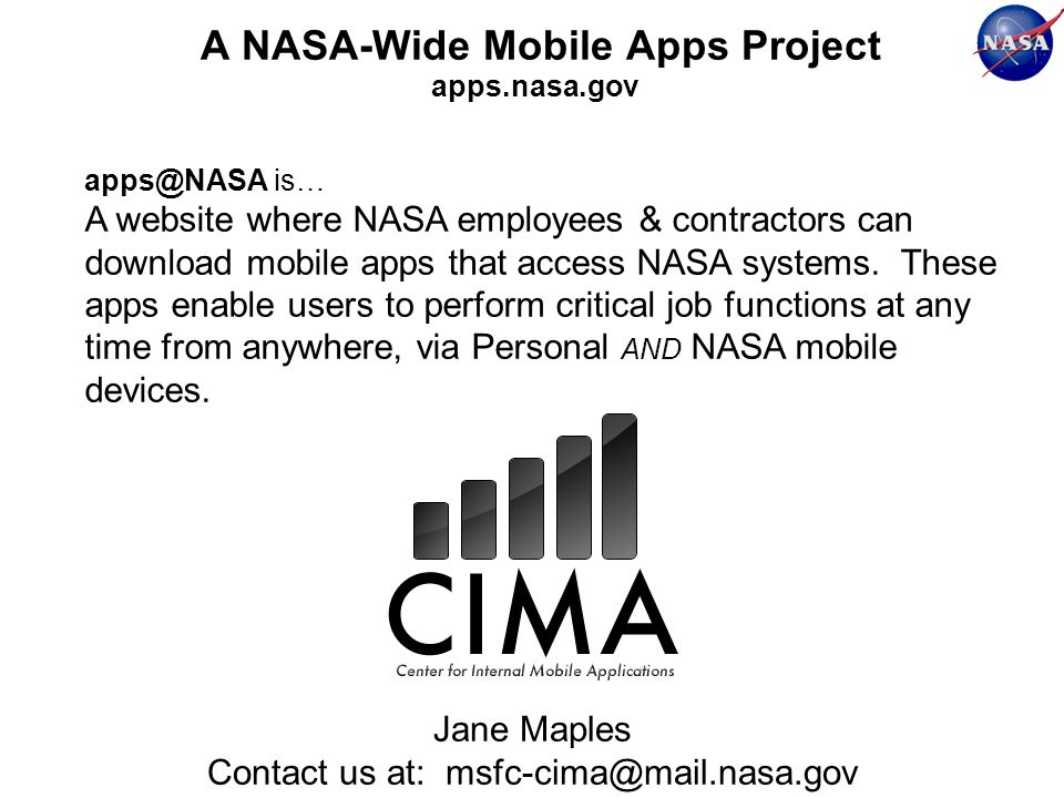A NASA-Wide Mobile Apps Project apps@NASA is… A website where NASA employees & contractors can download mobile apps that access NASA systems.