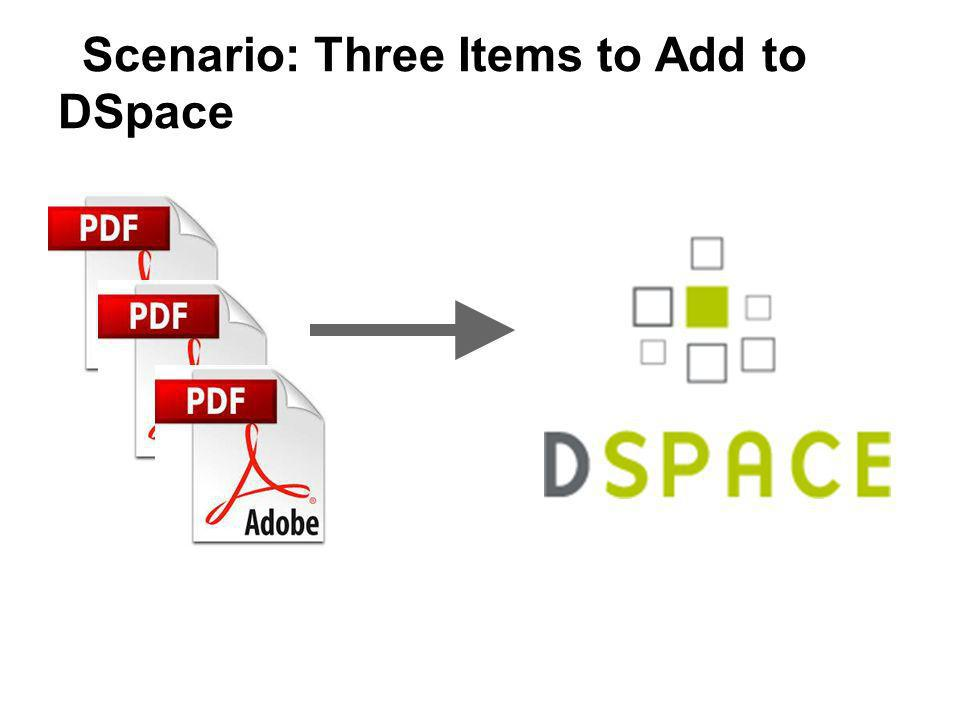 Scenario: Three Items to Add to DSpace