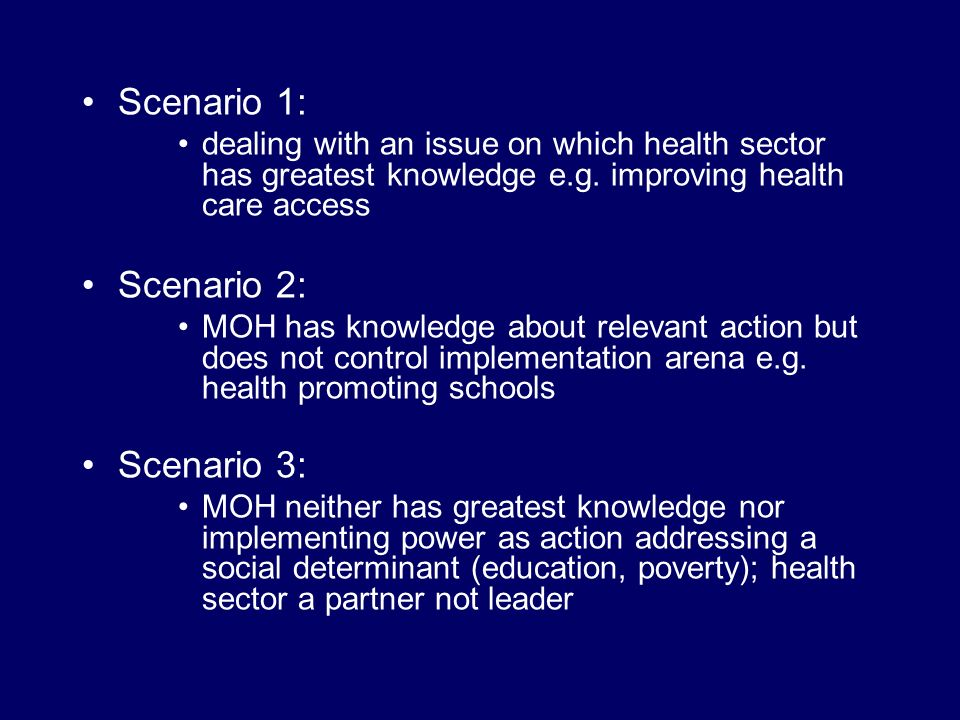 Scenario 1: dealing with an issue on which health sector has greatest knowledge e.g.