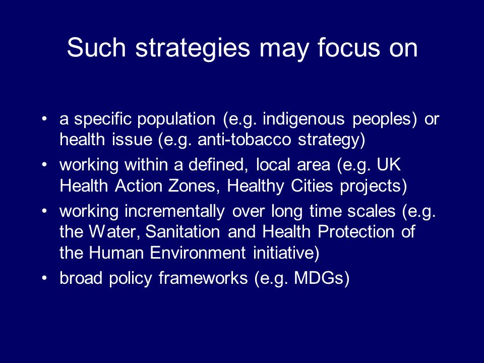 Such strategies may focus on a specific population (e.g.