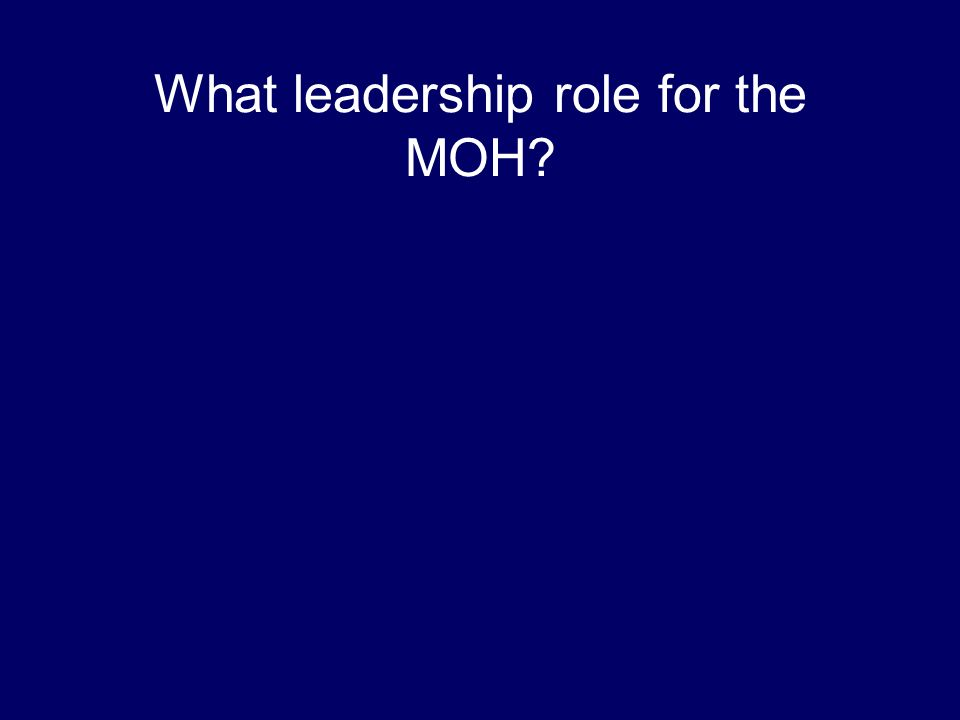 What leadership role for the MOH