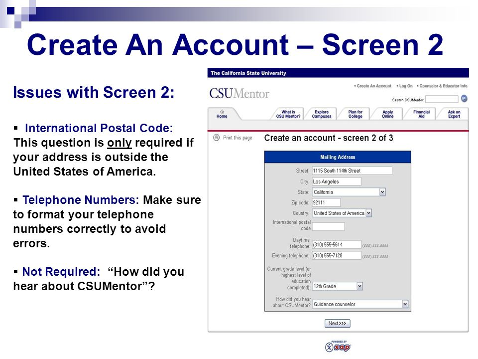 Create An Account – Screen 2 Issues with Screen 2: International Postal Code: This question is only required if your address is outside the United States of America.
