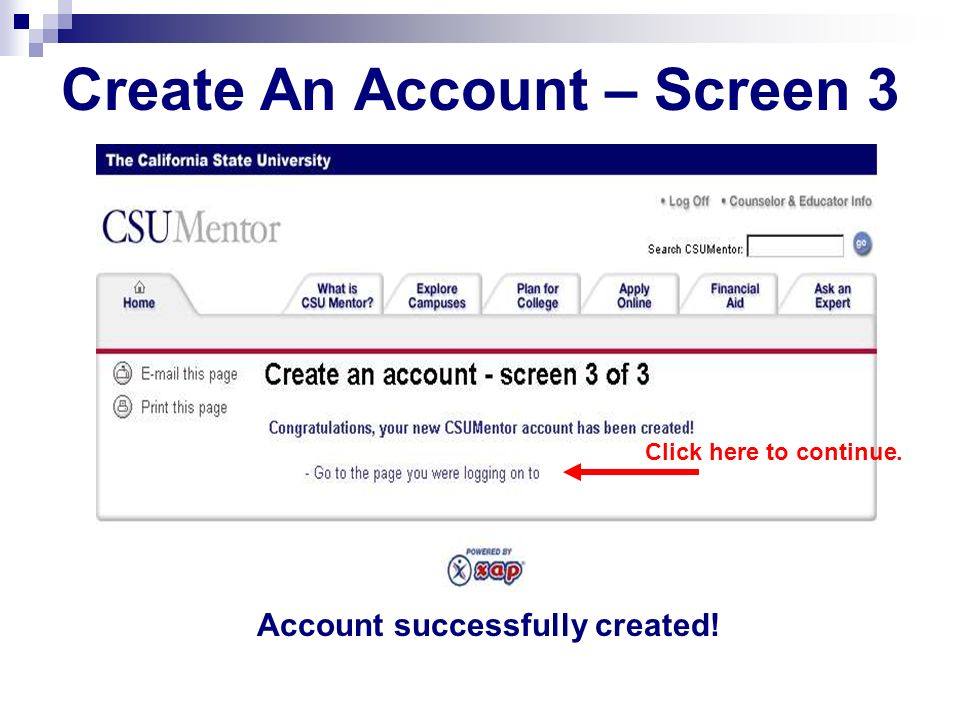 Create An Account – Screen 3 Account successfully created! Click here to continue.