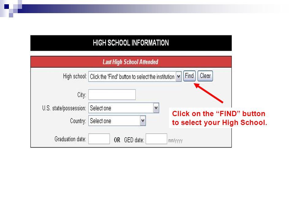 Click on the FIND button to select your High School.