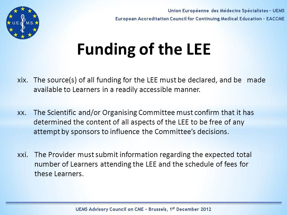 Funding of the LEE xix.The source(s) of all funding for the LEE must be declared, and be made available to Learners in a readily accessible manner.