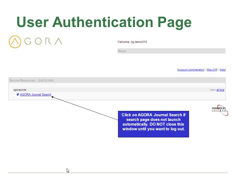User Authentication Page Click on AGORA Journal Search if search page does not launch automatically.