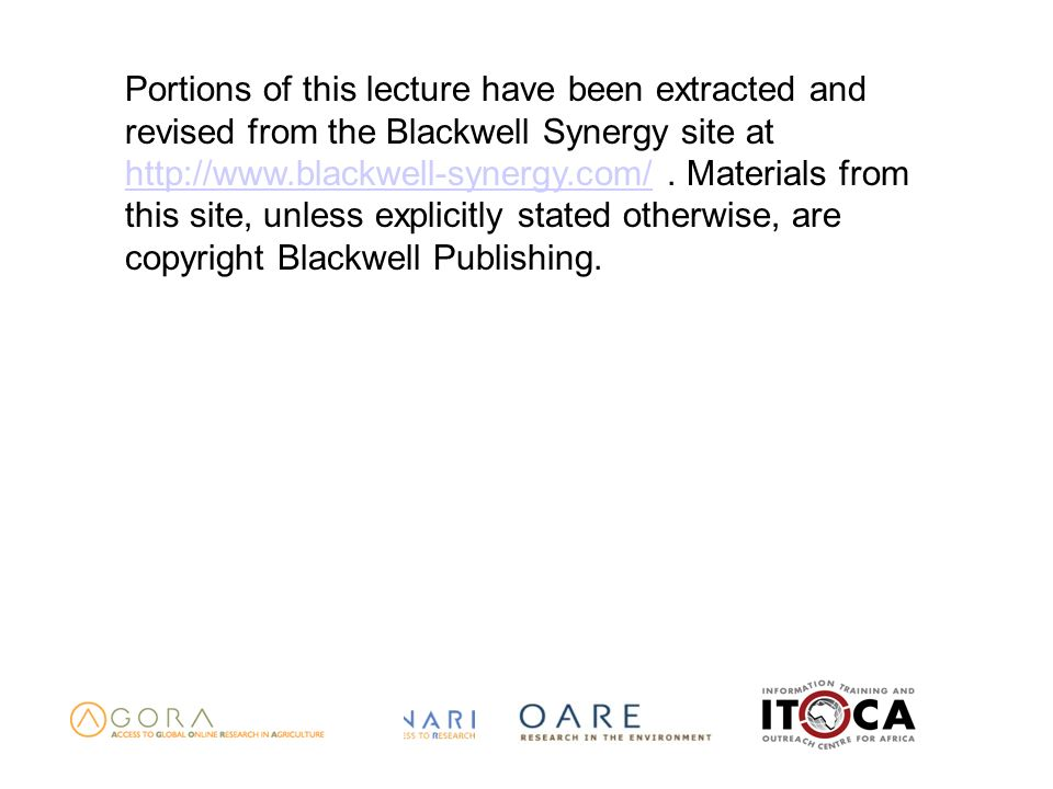 Portions of this lecture have been extracted and revised from the Blackwell Synergy site at