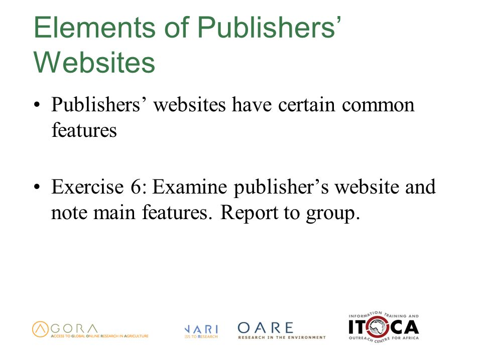 Elements of Publishers Websites Publishers websites have certain common features Exercise 6: Examine publishers website and note main features.