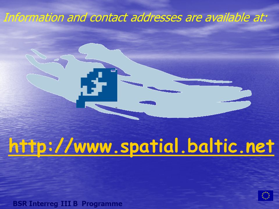 Information and contact addresses are available at: BSR Interreg III B Programme