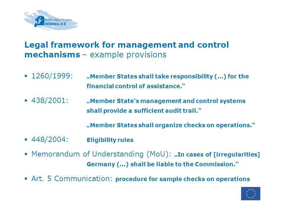 1260/1999: Member States shall take responsibility (...) for the financial control of assistance.