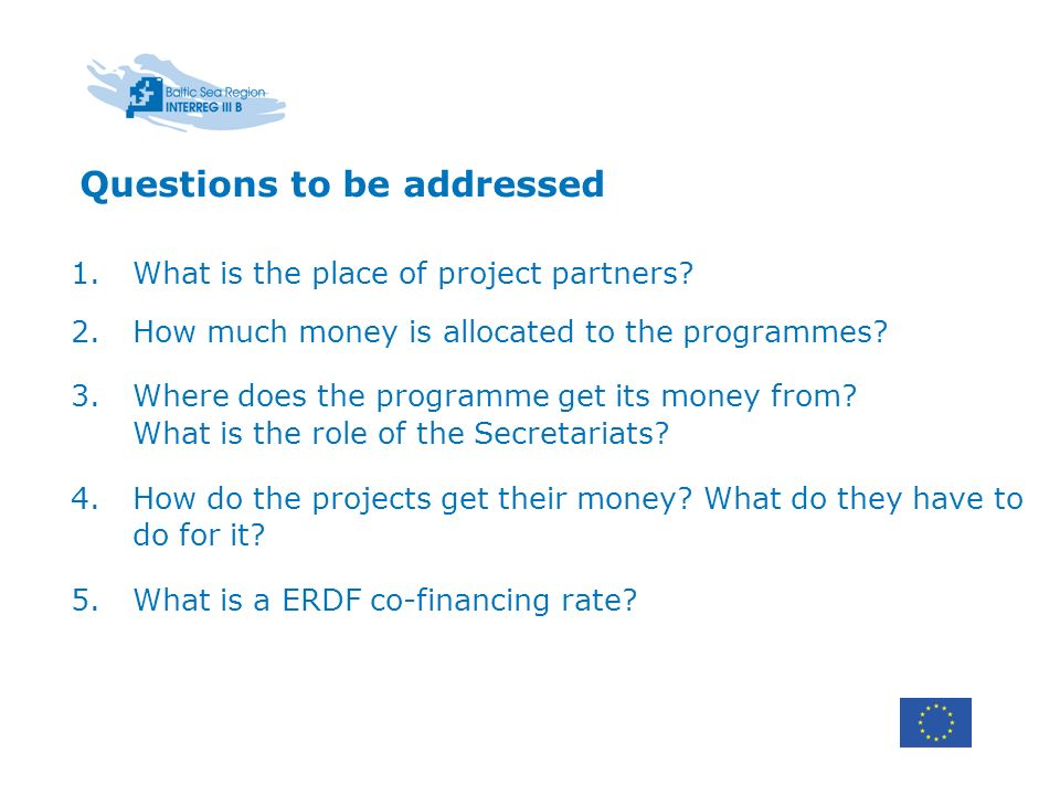 Questions to be addressed 1.What is the place of project partners.