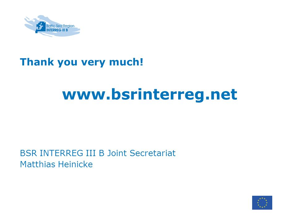 Thank you very much!   BSR INTERREG III B Joint Secretariat Matthias Heinicke