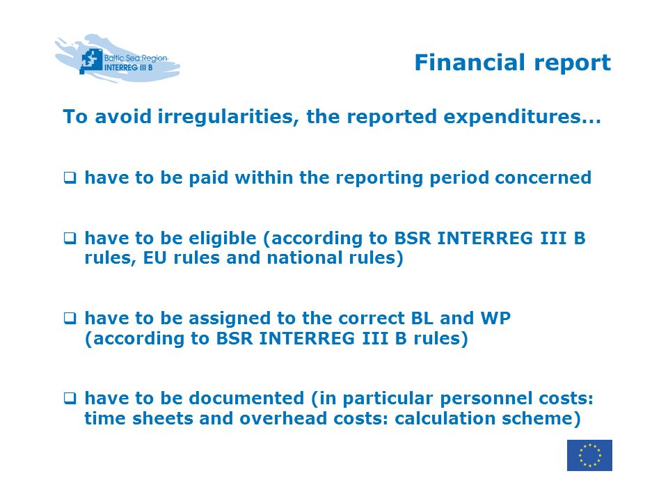 To avoid irregularities, the reported expenditures...