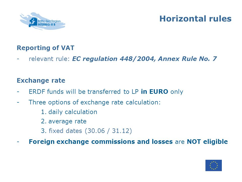 Horizontal rules Reporting of VAT -relevant rule: EC regulation 448/2004, Annex Rule No.