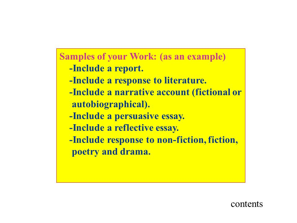 Samples of your Work: (as an example) -Include a report.