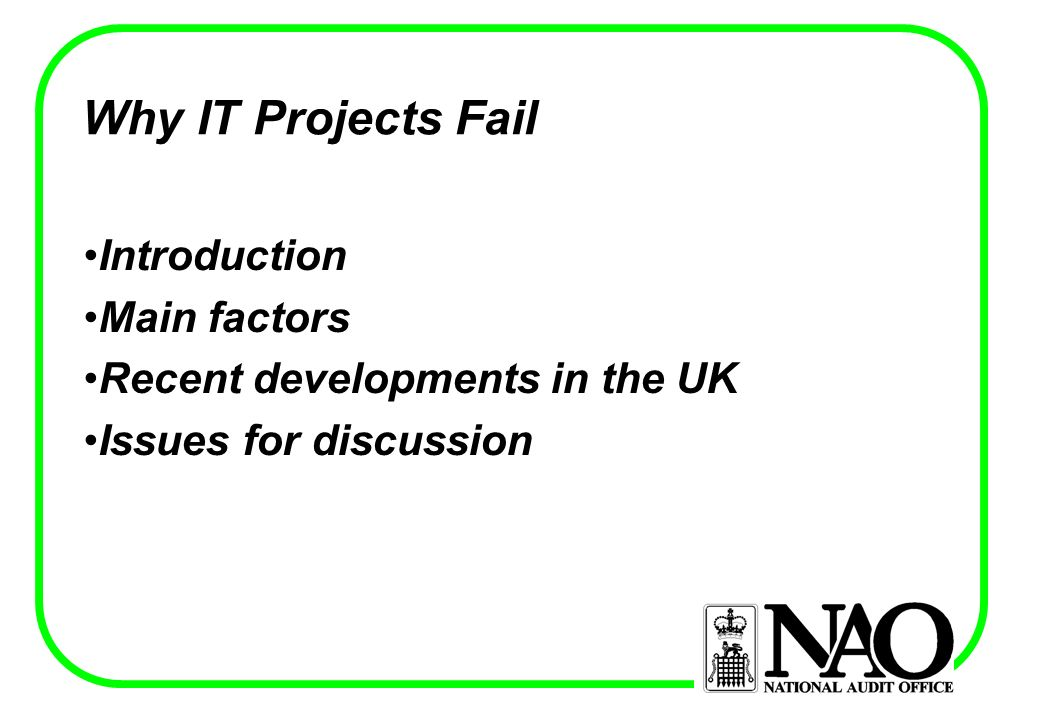 Why IT Projects Fail Lead Paper - SAI UK Steve Doughty INTOSAI EDP Committee 3rd Performance Audit Seminar Ljubljana, Slovenia 14-16 May 2001