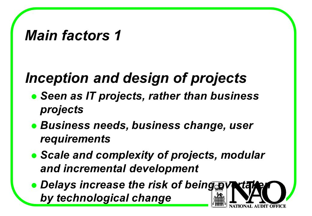 Main factors Themes Inception and design Management Relationships with Suppliers (dealt with under the IT Procurement discussion) Post implementation issues and learning lessons