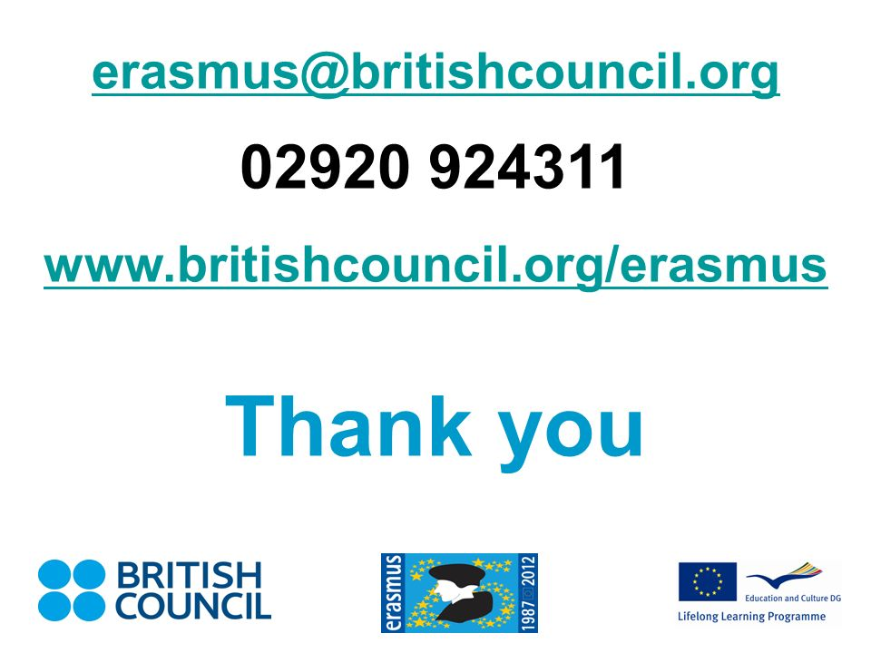 erasmus@britishcouncil.org 02920 924311 www.britishcouncil.org/erasmus Thank you
