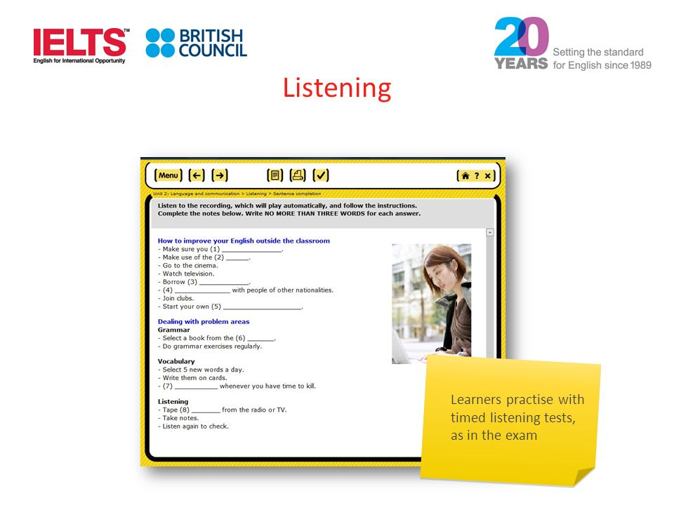 Learners practise with timed listening tests, as in the exam Listening