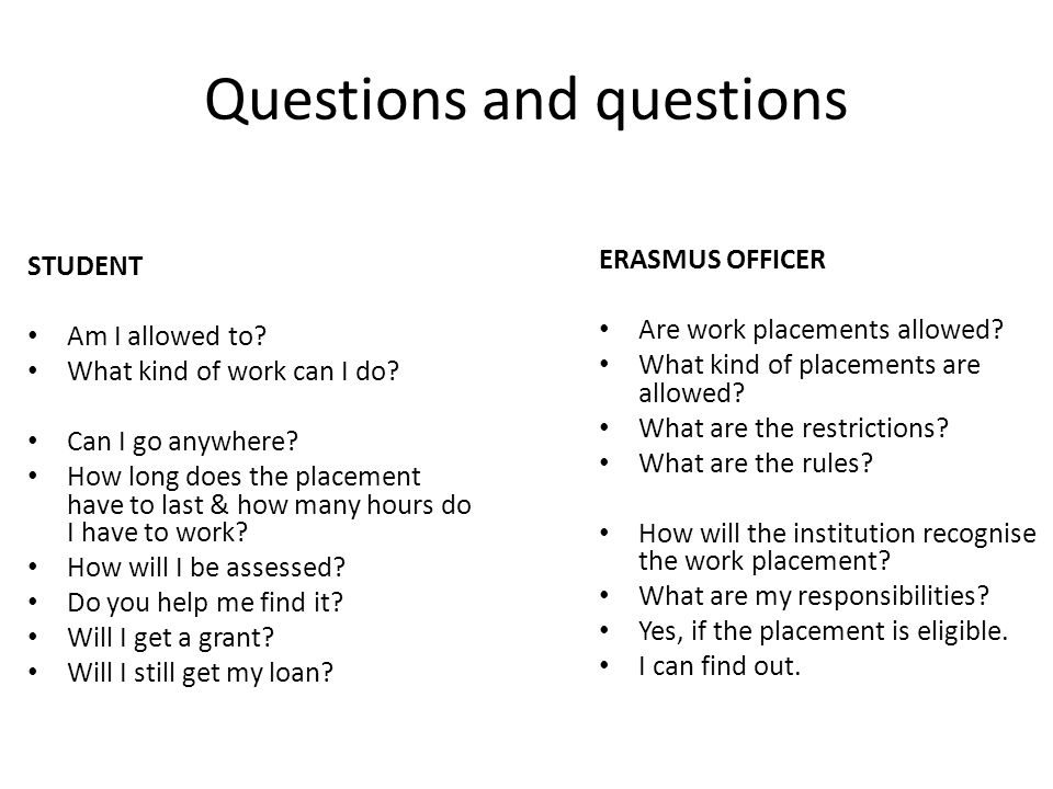 Questions and questions STUDENT Am I allowed to. What kind of work can I do.